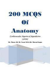 200 MCQs of Anatomy: 200 Multiple Choice questions and answers from Anatomy
