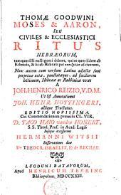 Moses et Aaron, seu civiles et ecclesiatici ritus Hebraeorum ... adjecta sunt notea ...
