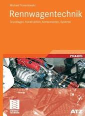Rennwagentechnik: Grundlagen, Konstruktion, Komponenten, Systeme