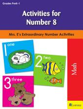 Activities for Number 8: Mrs. E's Extraordinary Number Activities