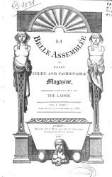 La Belle Assembl E Or Bell S Court And Fashionable Magazine Book PDF