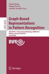 Graph-Based Representations in Pattern Recognition: 8th IAPR-TC-15 International Workshop, GbRPR 2011, Münster, Germany, May 18-20, 2011, Proceedings