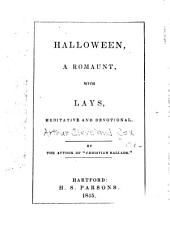 Halloween; a Romaunt, with Lays, Meditative and Devotional
