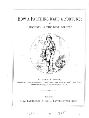 How A Farthing Made A Fortune Or Honesty Is The Best Policy