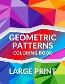 LARGE PRINT Geometric Patterns Coloring Book