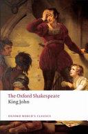 The Oxford Shakespeare: King John