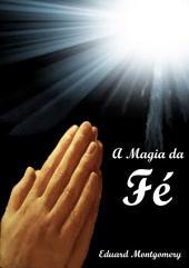 A Magia Da FÉ