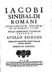 Iacobi Sinibaldi Romani ... Apollo bifrons medicas and amenas dissertationes latino, and aetrusco sermone promiscuas exponens
