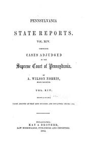 Pennsylvania State Reports Containing Cases Decided by the Supreme Court of Pennsylvania: Volume 95