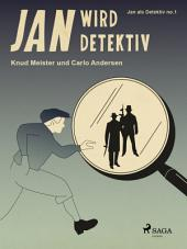 Jan wird Detektiv: Band 1
