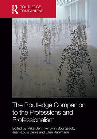 The Routledge Companion to the Professions and Professionalism PDF