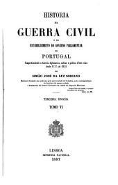 Historia da guerra civil e do estabelecimento do governo parlamentar em Portugal ...: desde 1777 até 1834, Volume 6