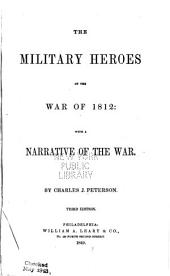 The Military Heroes of the War of 1812: With a Narrative of the War
