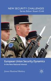 European Union Security Dynamics: In the New National Interest