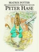 Die gesammelten Abenteuer von Peter Hase PDF