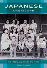 Japanese Americans  The History and Culture of a People PDF