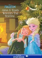 Frozen: Anna & Elsa's Winter's End Festival: A Disney Read-Along