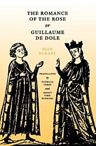 The Romance of the Rose Or Guillaume de Dole Book