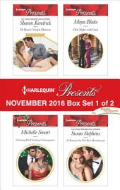 Harlequin Presents November 2016 - Box Set 1 of 2: Di Sione's Virgin Mistress\Claiming His Christmas Consequence\One Night with Gael\A Diamond for Del Rio's Housekeeper