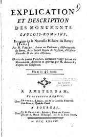 Explication et description des monuments gaulois-romains, extraites de la Nouvelle Histoire du Berry ;... Ornées de quatre planches, contenant vingt pièces de monuments...