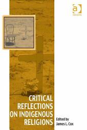 Critical Reflections on Indigenous Religions
