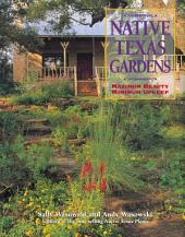 Native Texas Gardens: Maximum Beauty Minimum Upkeep