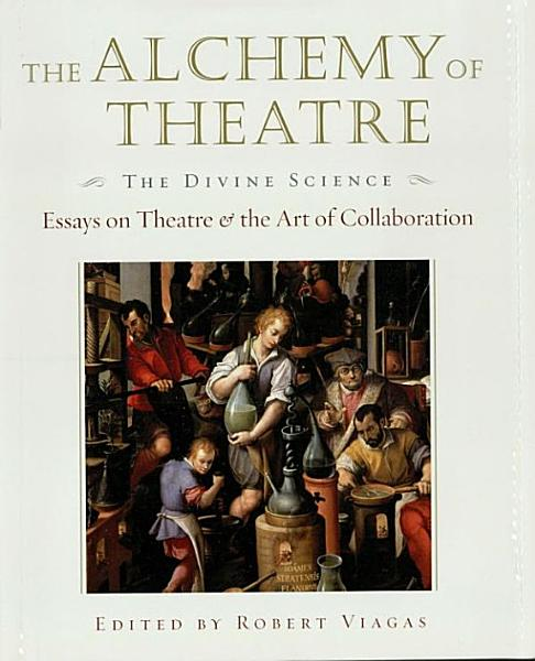 The Alchemy of Theatre   The Divine Science