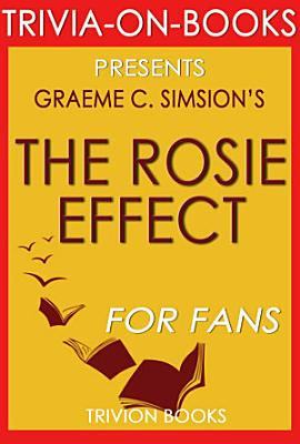 The Rosie Effect  A Novel by Graeme Simsion  Trivia On Books