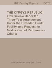 The Kyrgyz Republic: Fifth Review Under the Three-Year Arrangement Under the Extended Credit Facility, and Request for Modification of Performance Criteria