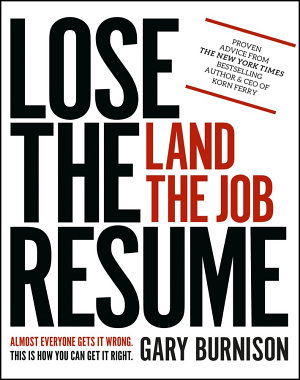 Lose the Resume  Land the Job