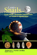 Land Snails of the Great Smoky Mountains National Park and Southern Appalachians PDF
