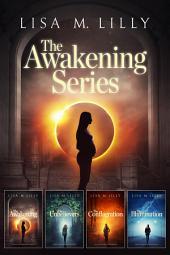 The Awakening: Book 1 in The Awakening Series: The Awakening, The Unbelievers, The Conflagration, The Illumination