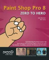 Paint Shop Pro 8 Zero to Hero PDF