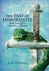 The End of Immortality: Book Four of The Chronicles of Reality