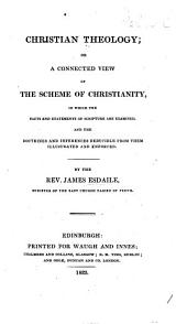 Christian Theology; or, a connected view of the Scheme of Christianity, etc