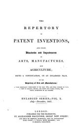 The Repertory of patent inventions [formerly The Repertory of arts, manufactures and agriculture]. Vol.1-enlarged ser: Volume 10