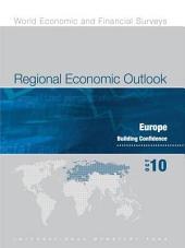 Regional Economic Outlook, October 2010: Europe: Building Confidence
