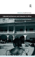 Colonial Architecture and Urbanism in Africa PDF