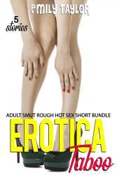 Erotica Taboo 5 Stories   Adult SMut Rough Hot Sex Short Bundle PDF