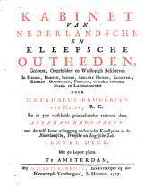 Kabinet van Nederlandsche en Kleefsche outheden, ...