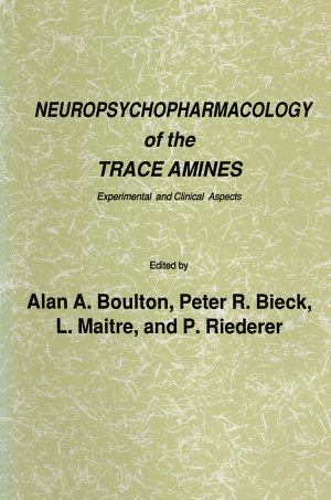 Neuropsychopharmacology of the Trace Amines