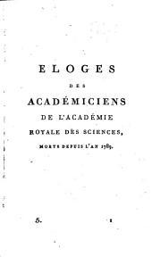 Éloge des académiciens de l'Académie royale des sciences morts depuis l'an 1666 jusqu'en 1790: suivis de ceux de l'Hopital et de Pascal, Volume5