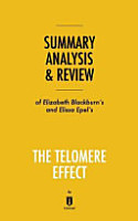 Summary  Analysis   Review of Elizabeth Blackburn s and Elissa Epel s The Telomere Effect by Instaread PDF