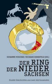 Der Ring der Niedersachsen: Dunkle Geschichten aus zwei Jahrtausenden