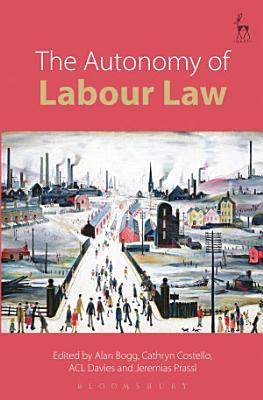 The Autonomy of Labour Law PDF