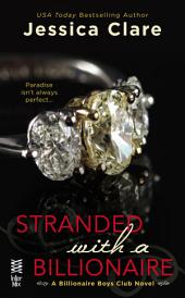 Stranded with a Billionaire: A Billionaire Boys Club Novel