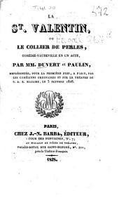 La S[ain]t Valentin, ou le collier de perles: Comédie-vaudeville en un acte par MM. Duvert et Paulin [d.i. Paul Duport]