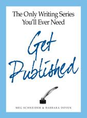 The Only Writing Series You'll Ever Need Get Published