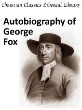 George Fox ; an Autobiography