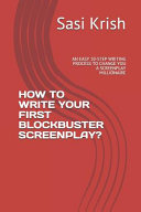How to Write Your First Blockbuster Screenplay